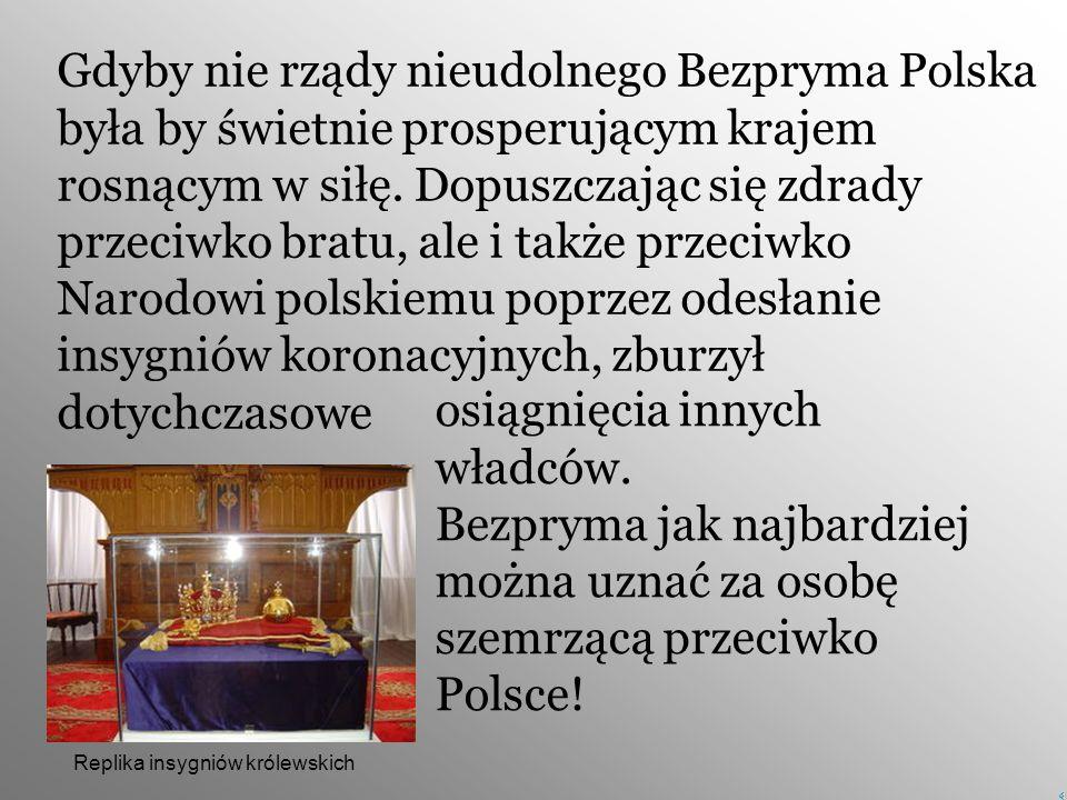 W dziejach polski można zauważyć, że bracia często walczyli przeciw sobie. Najlepszym przykładem jest Bezprym i Mieszko II. Chęć władzy jednego i drug