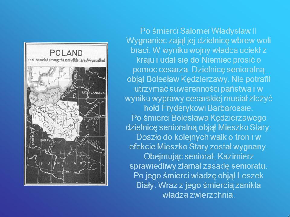 Rozbicie dzielnicowe Na mocy testamentu Bolesława Krzywoustego kraj został podzielony na dzielnice, a seniorem z władzą zwierzchnią stał się najstarsz