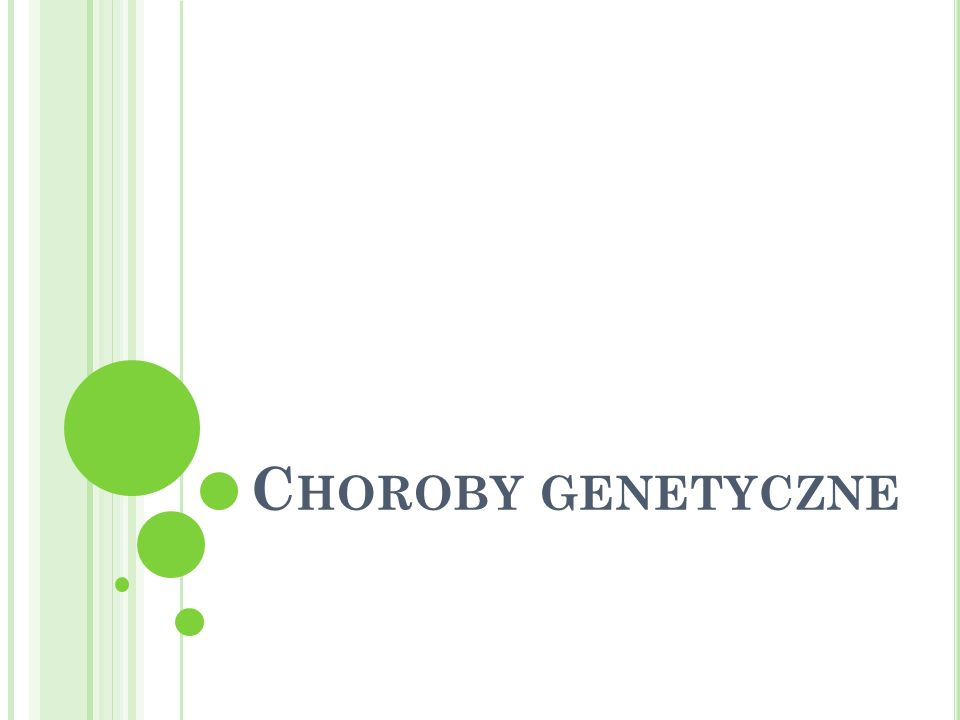 C HOROBY GENETYCZNE
