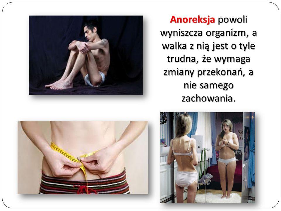 Anoreksja powoli wyniszcza organizm, a walka z nią jest o tyle trudna, że wymaga zmiany przekonań, a nie samego zachowania.