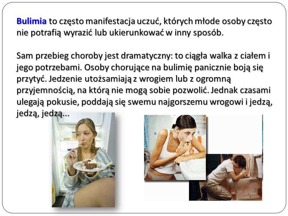 Jest to choroba o podłożu psychicznym, a chorzy na nią zwykle czują się głodni nawet bezpośrednio po jedzeniu.