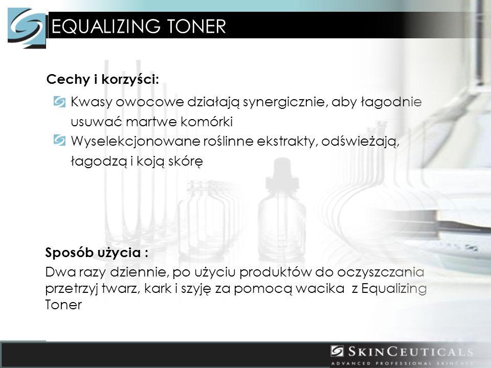 EQUALIZING TONER Cechy i korzyści: Kwasy owocowe działają synergicznie, aby łagodnie usuwać martwe komórki Wyselekcjonowane roślinne ekstrakty, odświeżają, łagodzą i koją skórę Sposób użycia : Dwa razy dziennie, po użyciu produktów do oczyszczania przetrzyj twarz, kark i szyję za pomocą wacika z Equalizing Toner