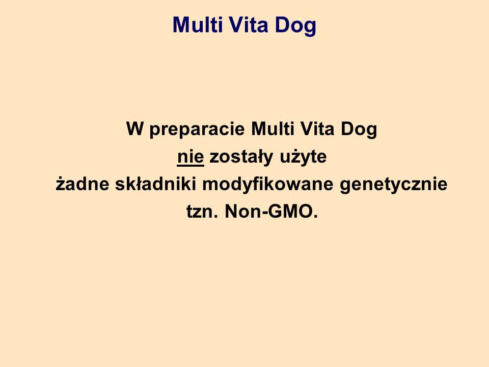 Multi Vita Dog W preparacie Multi Vita Dog nie zostały użyte żadne składniki modyfikowane genetycznie tzn. Non-GMO.