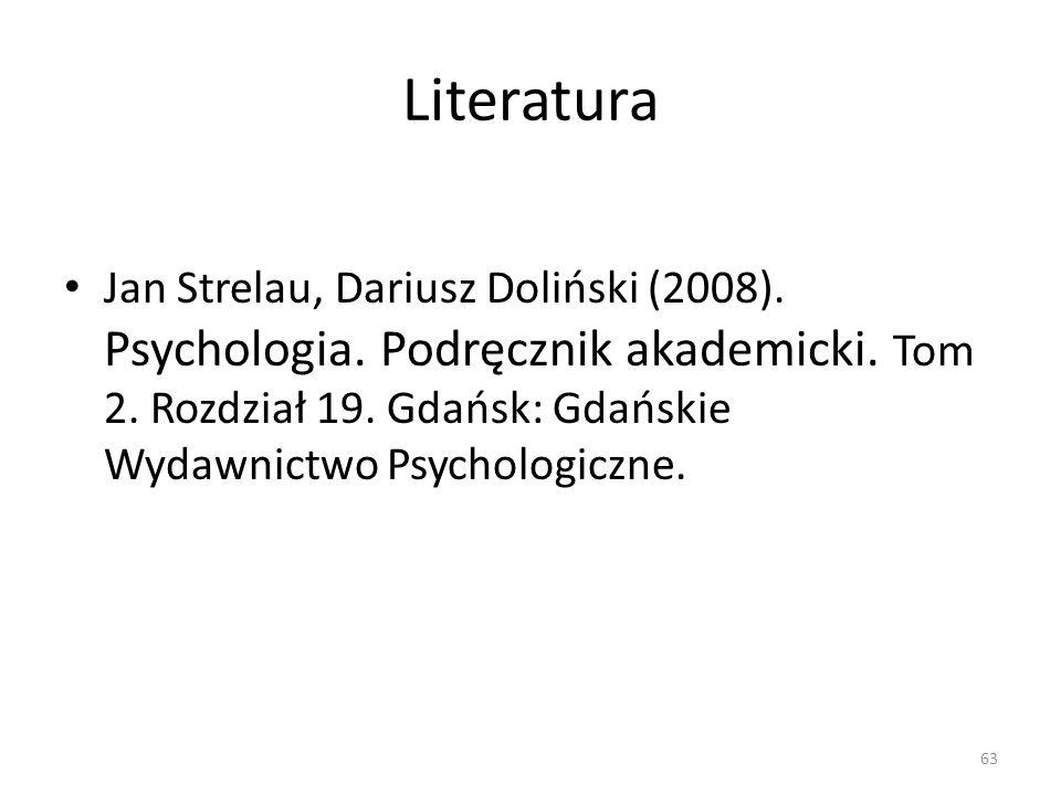 Literatura Jan Strelau, Dariusz Doliński (2008). Psychologia. Podręcznik akademicki. Tom 2. Rozdział 19. Gdańsk: Gdańskie Wydawnictwo Psychologiczne.