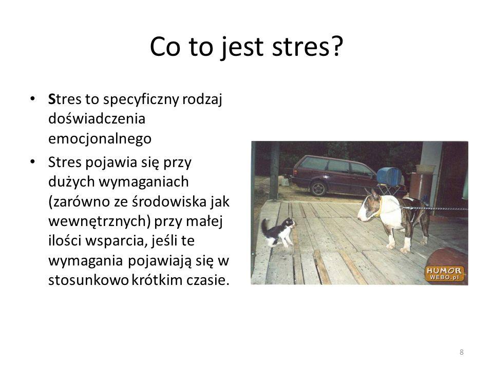 8 Co to jest stres? Stres to specyficzny rodzaj doświadczenia emocjonalnego Stres pojawia się przy dużych wymaganiach (zarówno ze środowiska jak wewnę