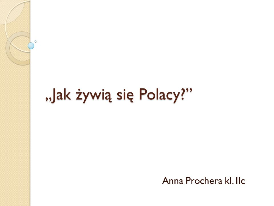 Jak żywią się Polacy? Anna Prochera kl. IIc