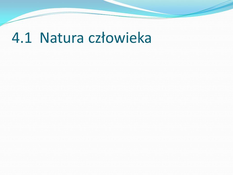 4.1 Natura człowieka