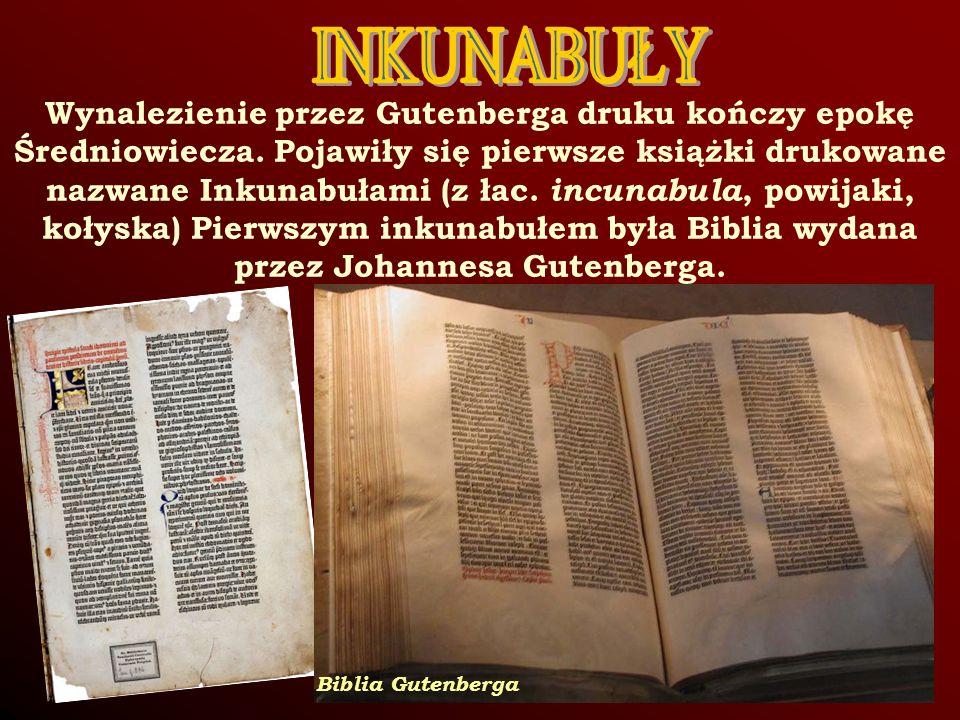 Wynalezienie przez Gutenberga druku kończy epokę Średniowiecza.