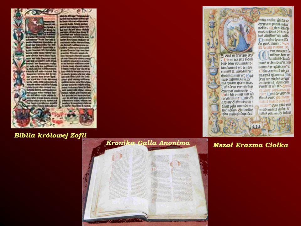 Biblia królowej Zofii Mszał Erazma Ciołka Kronika Galla Anonima