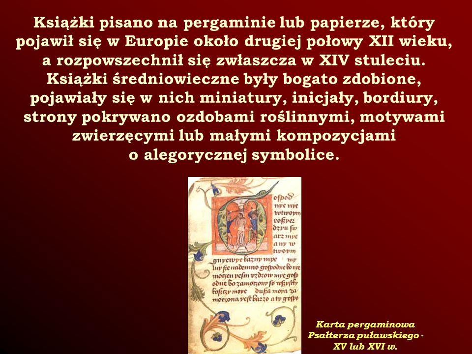 Książki pisano na pergaminie lub papierze, który pojawił się w Europie około drugiej połowy XII wieku, a rozpowszechnił się zwłaszcza w XIV stuleciu.