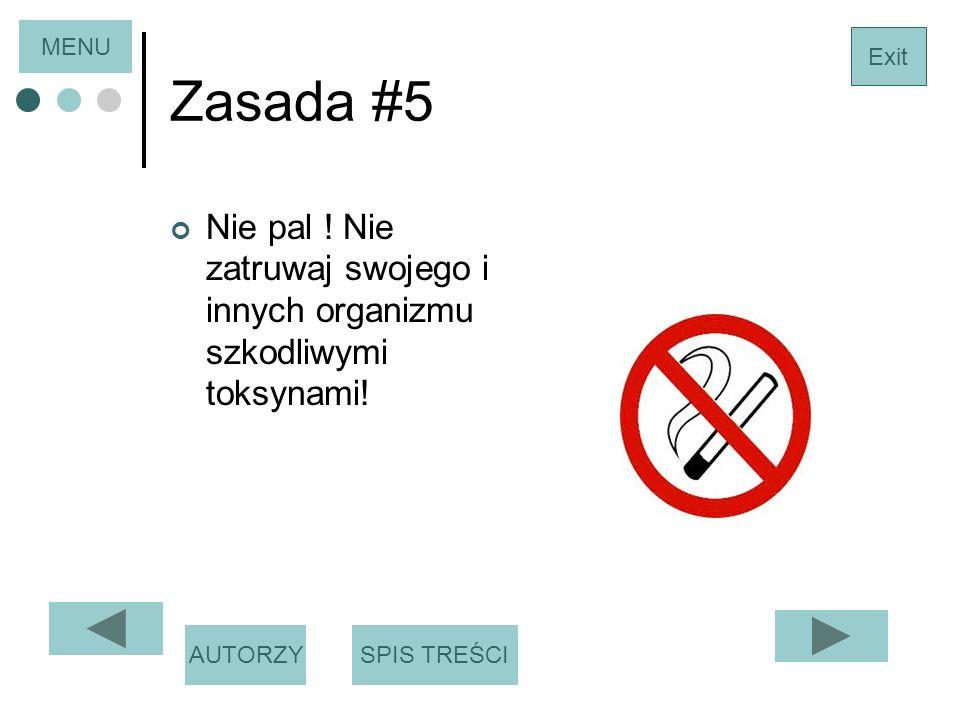Zasada #5 Nie pal .Nie zatruwaj swojego i innych organizmu szkodliwymi toksynami.