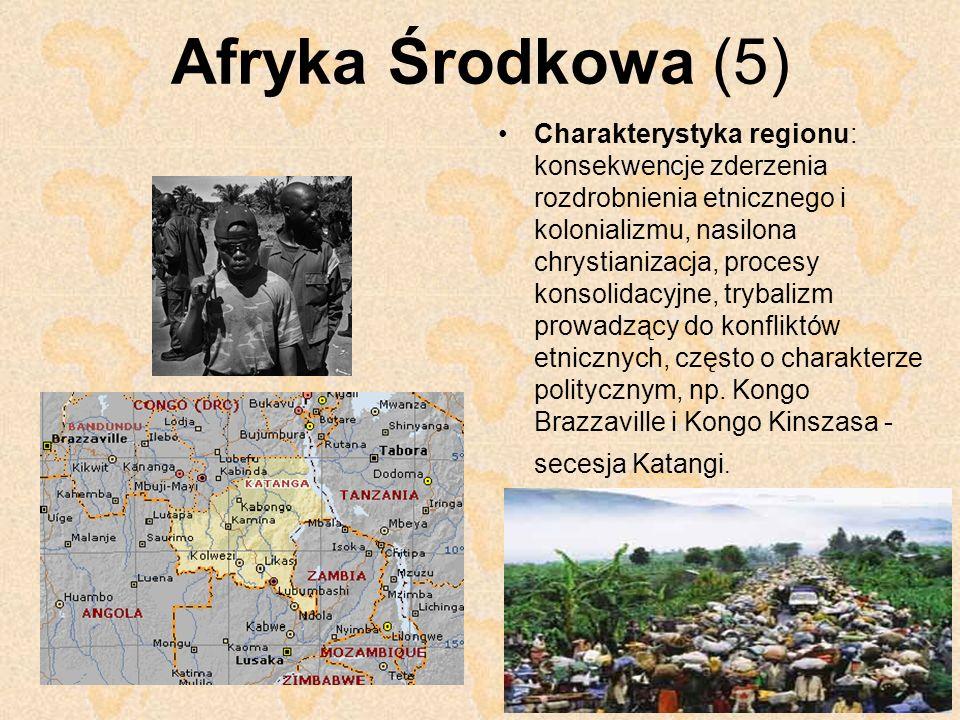 Afryka Środkowa (5) Charakterystyka regionu: konsekwencje zderzenia rozdrobnienia etnicznego i kolonializmu, nasilona chrystianizacja, procesy konsoli