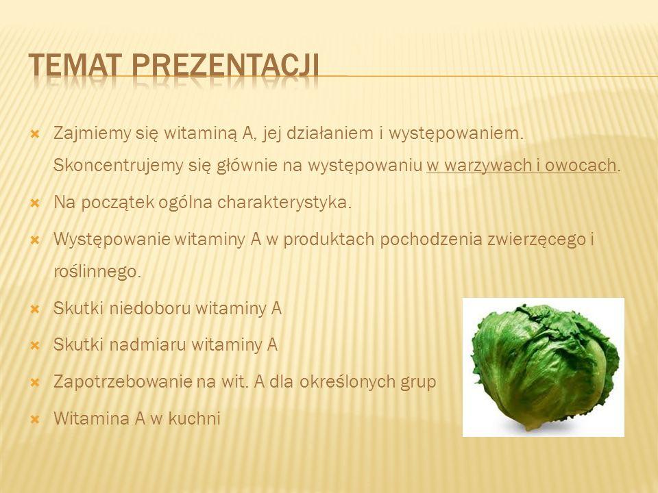 Zajmiemy się witaminą A, jej działaniem i występowaniem. Skoncentrujemy się głównie na występowaniu w warzywach i owocach. Na początek ogólna charakte