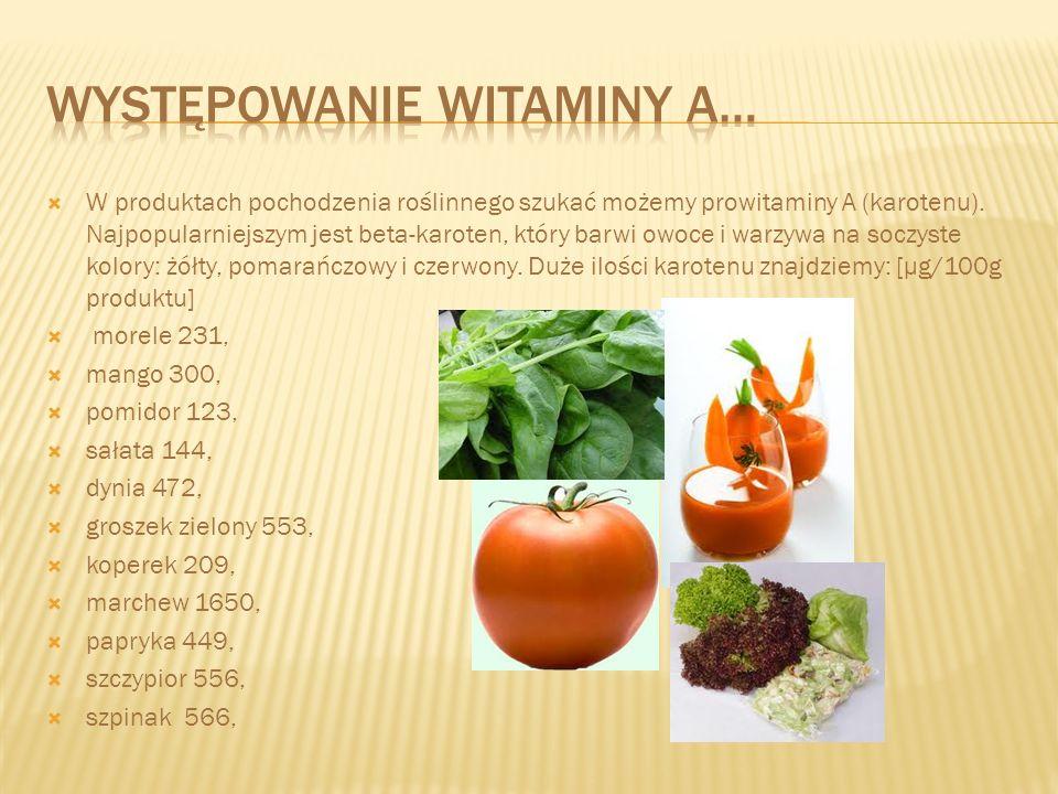 Retinol (wit.A) występuje w produktach pochodzenia zwierzęcego Karoten (wit.A) występuje w produktach pochodzenia roślinnego Awitaminoza skutki niedoboru witaminy Hiperwitaminoza skutki nadmiaru witaminy