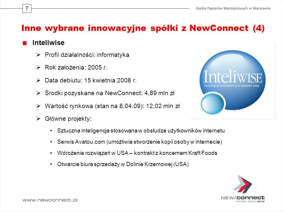 7 Inne wybrane innowacyjne spółki z NewConnect (4) Inteliwise Profil działalności: informatyka Rok założenia: 2005 r.