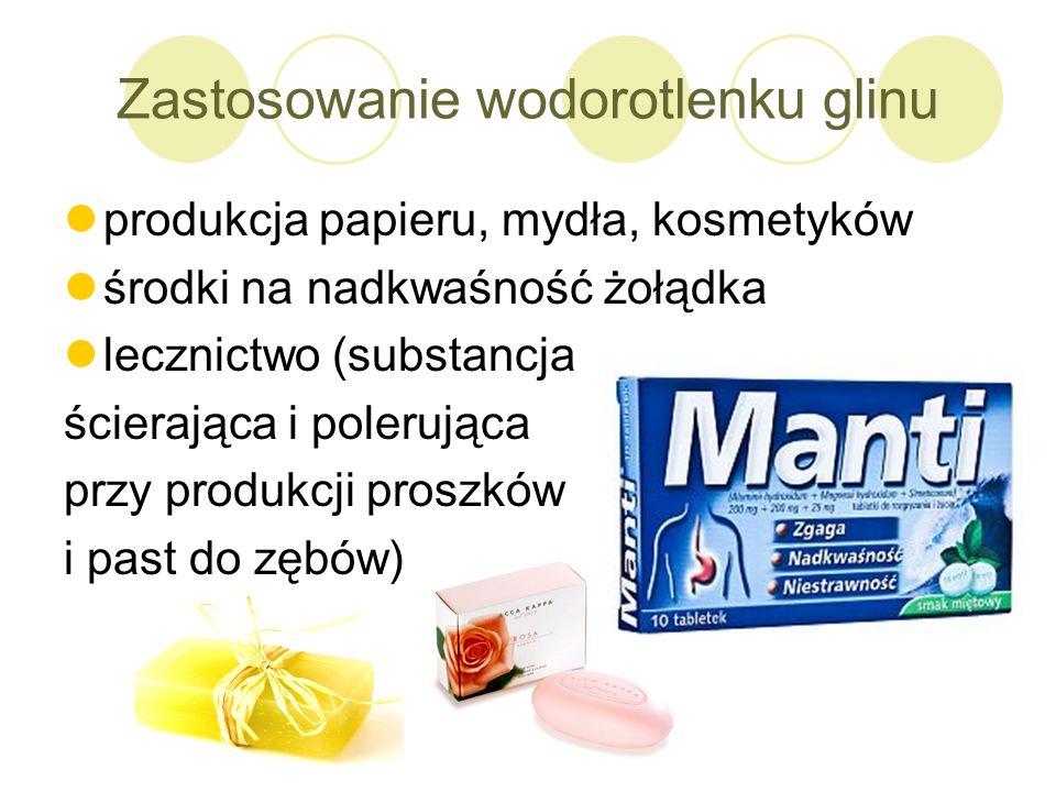 Zastosowanie wodorotlenku glinu produkcja papieru, mydła, kosmetyków środki na nadkwaśność żołądka lecznictwo (substancja ścierająca i polerująca przy