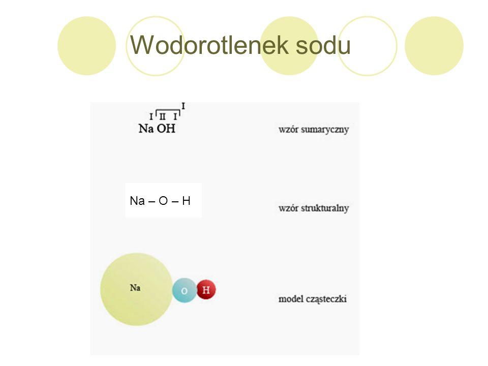 Wodorotlenek sodu Na – O – H