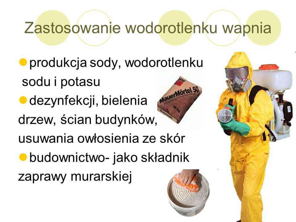 Zastosowanie wodorotlenku wapnia produkcja sody, wodorotlenku sodu i potasu dezynfekcji, bielenia drzew, ścian budynków, usuwania owłosienia ze skór b