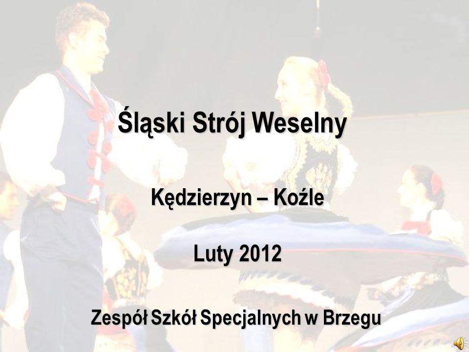 Śląski Strój Weselny Kędzierzyn – Koźle Luty 2012 Zespół Szkół Specjalnych w Brzegu