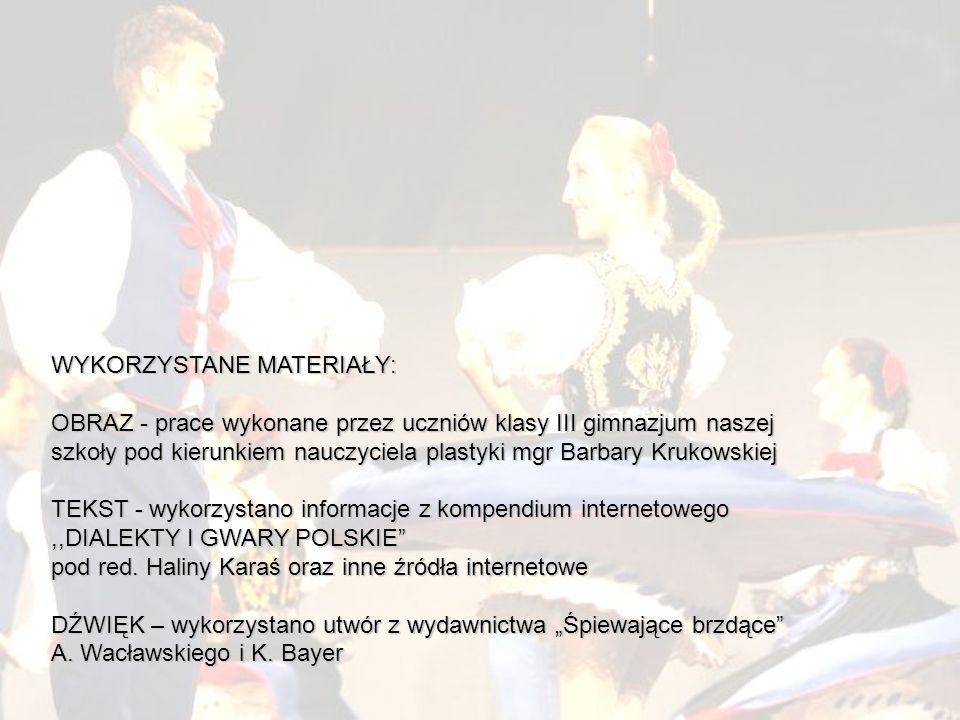WYKORZYSTANE MATERIAŁY: OBRAZ - prace wykonane przez uczniów klasy III gimnazjum naszej szkoły pod kierunkiem nauczyciela plastyki mgr Barbary Krukows