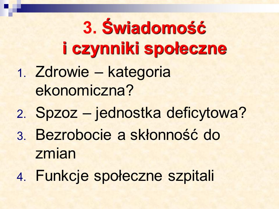 Świadomość i czynniki społeczne 3. Świadomość i czynniki społeczne 1.