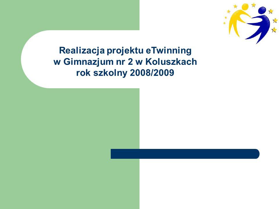 Realizacja projektu eTwinning w Gimnazjum nr 2 w Koluszkach rok szkolny 2008/2009