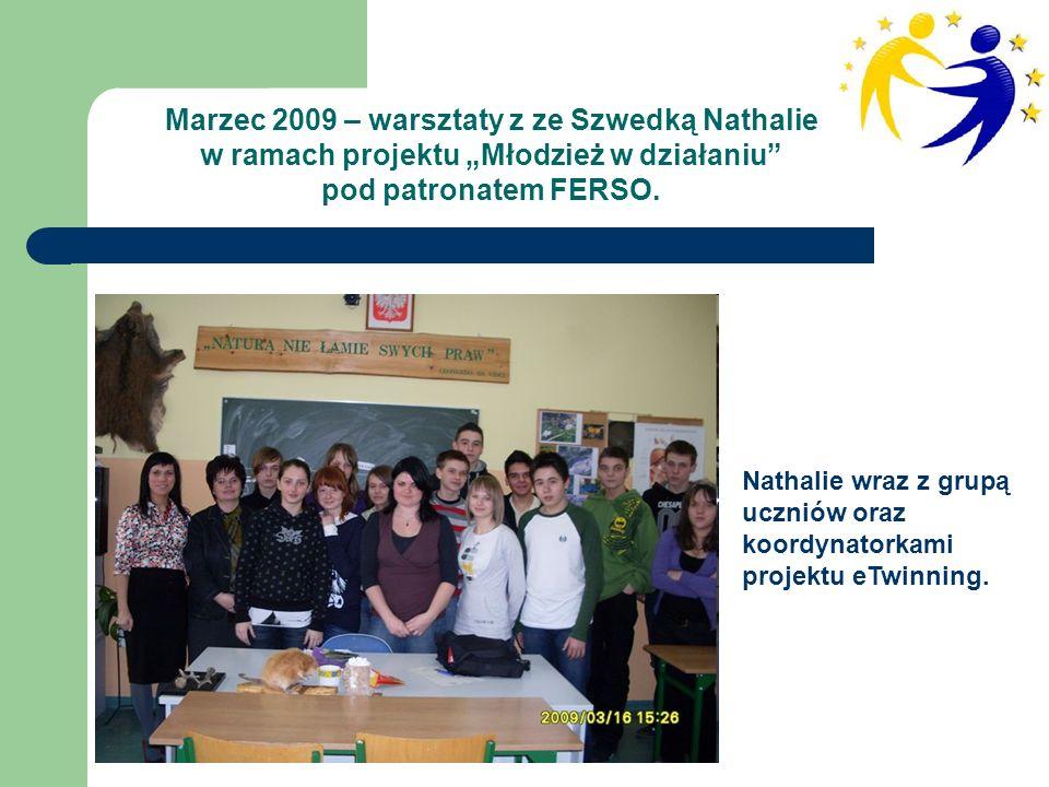Marzec 2009 – warsztaty z ze Szwedką Nathalie w ramach projektu Młodzież w działaniu pod patronatem FERSO.