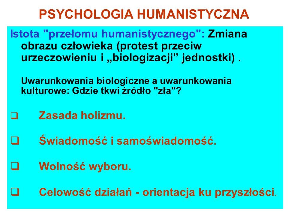 PSYCHOLOGIA HUMANISTYCZNA Istota