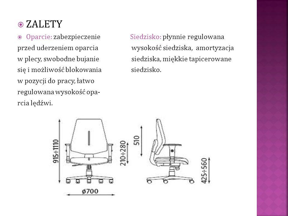 ZALETY Oparcie: zabezpieczenie Siedzisko: płynnie regulowana przed uderzeniem oparcia wysokość siedziska, amortyzacja w plecy, swobodne bujanie siedzi