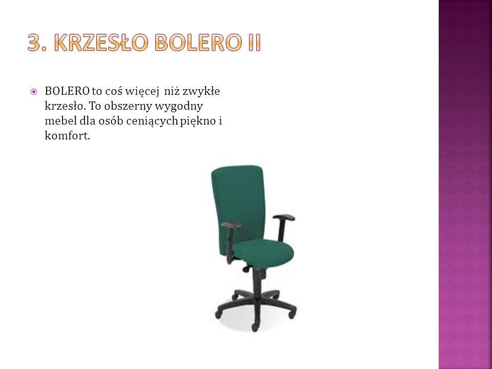 BOLERO to coś więcej niż zwykłe krzesło. To obszerny wygodny mebel dla osób ceniących piękno i komfort.