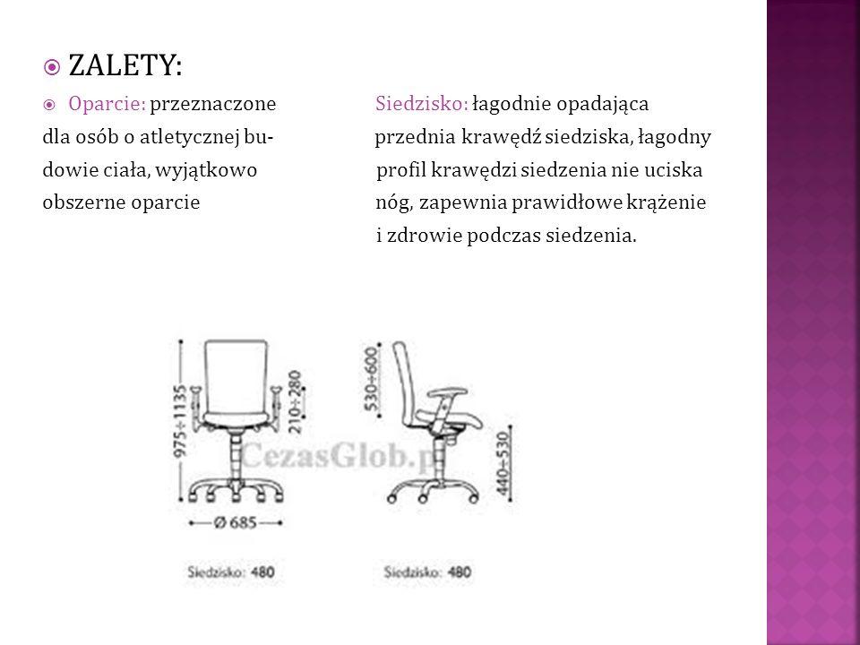 ZALETY: Oparcie: przeznaczone Siedzisko: łagodnie opadająca dla osób o atletycznej bu- przednia krawędź siedziska, łagodny dowie ciała, wyjątkowo prof
