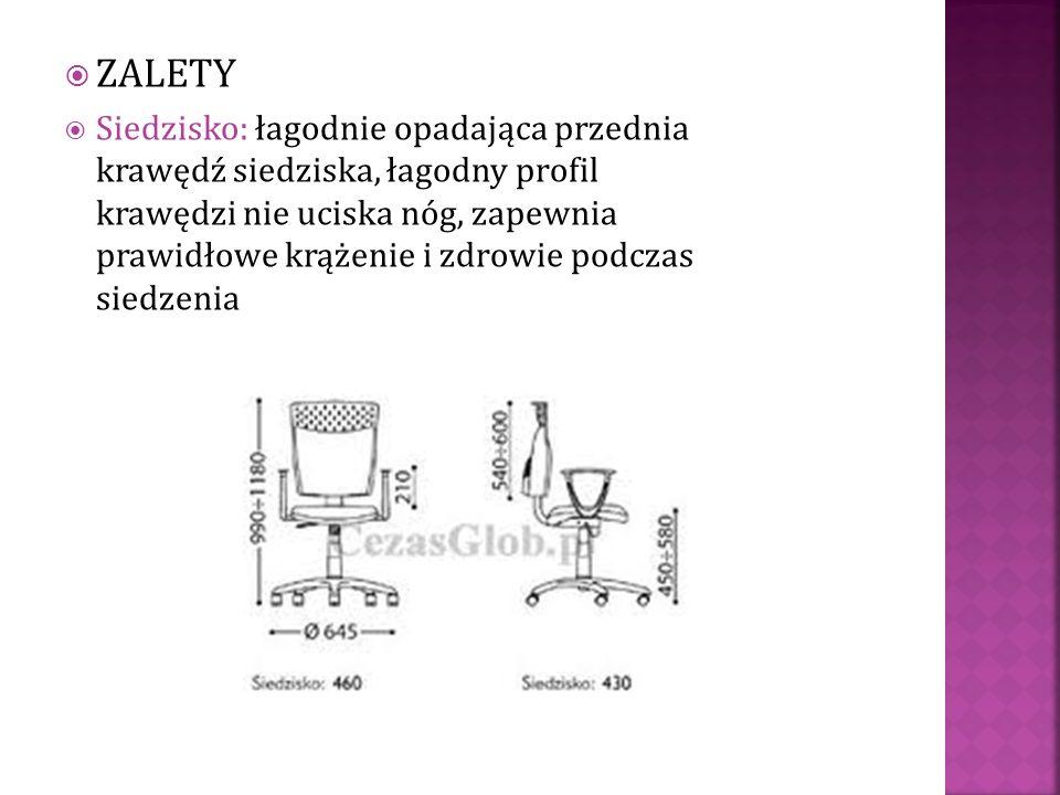 ZALETY Siedzisko: łagodnie opadająca przednia krawędź siedziska, łagodny profil krawędzi nie uciska nóg, zapewnia prawidłowe krążenie i zdrowie podcza