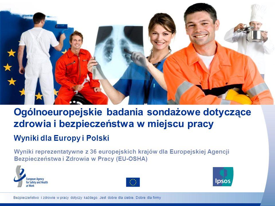 Bezpieczeństwo i zdrowie w pracy dotyczy każdego. Jest dobre dla ciebie. Dobre dla firmy Ogólnoeuropejskie badania sondażowe dotyczące zdrowia i bezpi