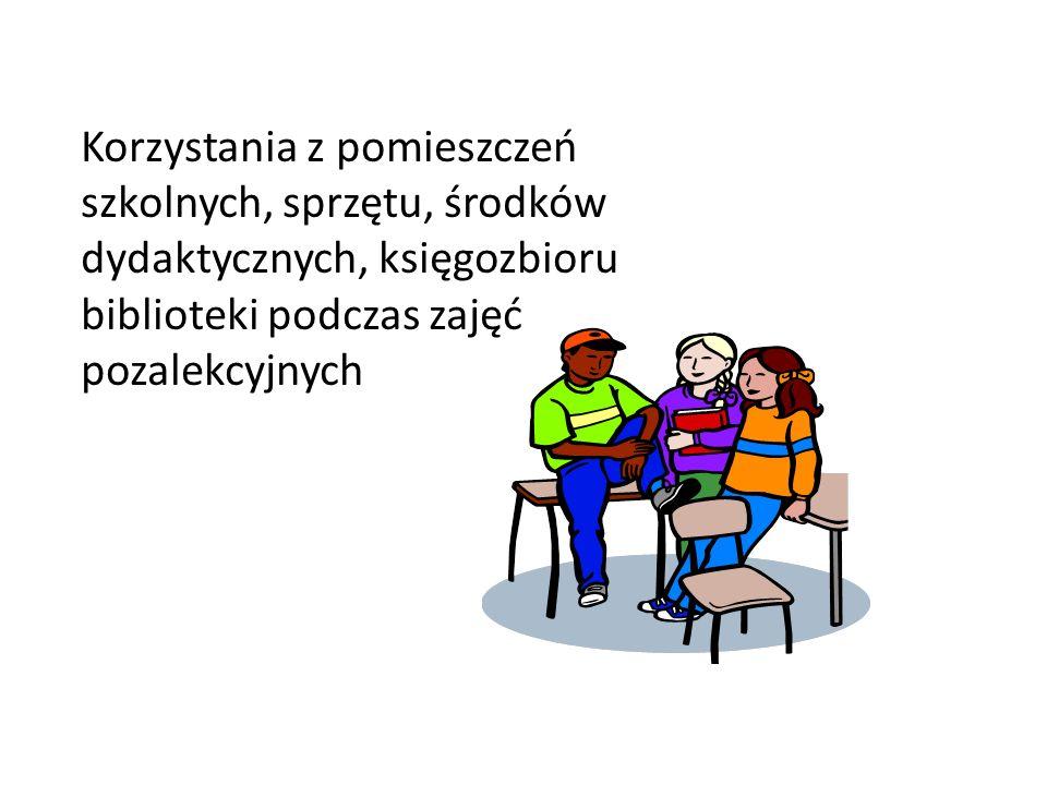 Korzystania z pomieszczeń szkolnych, sprzętu, środków dydaktycznych, księgozbioru biblioteki podczas zajęć pozalekcyjnych