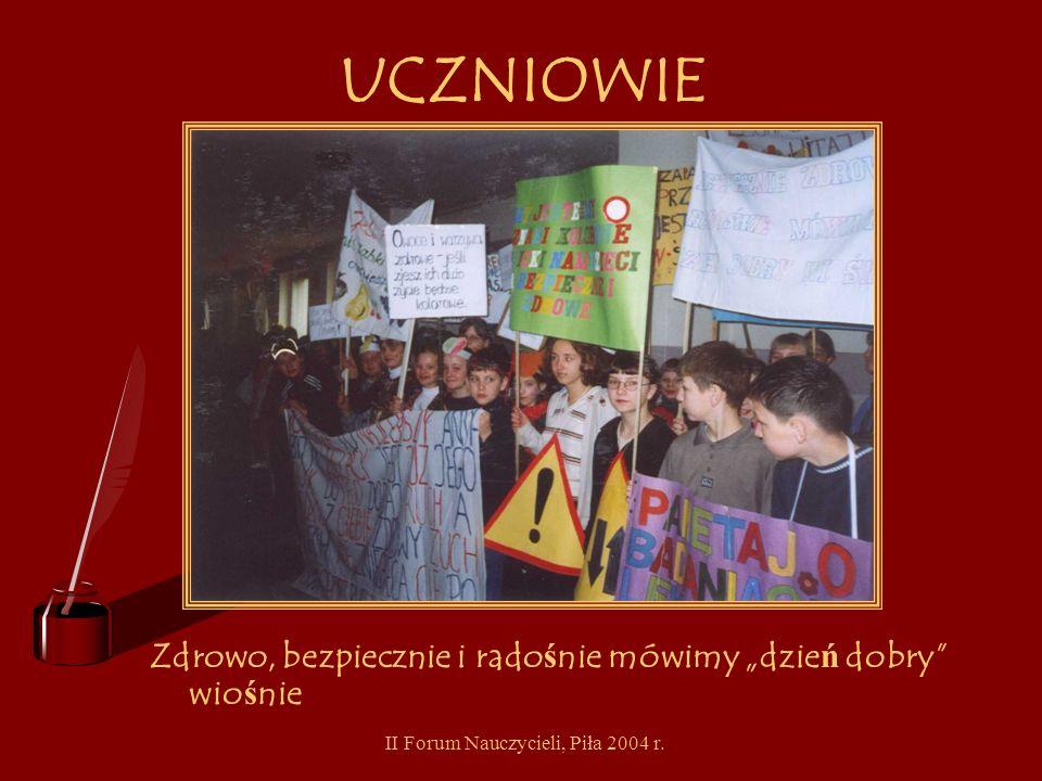 II Forum Nauczycieli, Piła 2004 r. UCZNIOWIE Z wiosn ą ku zdrowiu – konkurs recytatorski