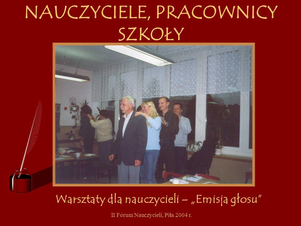 II Forum Nauczycieli, Piła 2004 r. NAUCZYCIELE, PRACOWNICY SZKOŁY Degustacja zdrowej ż ywno ś ci