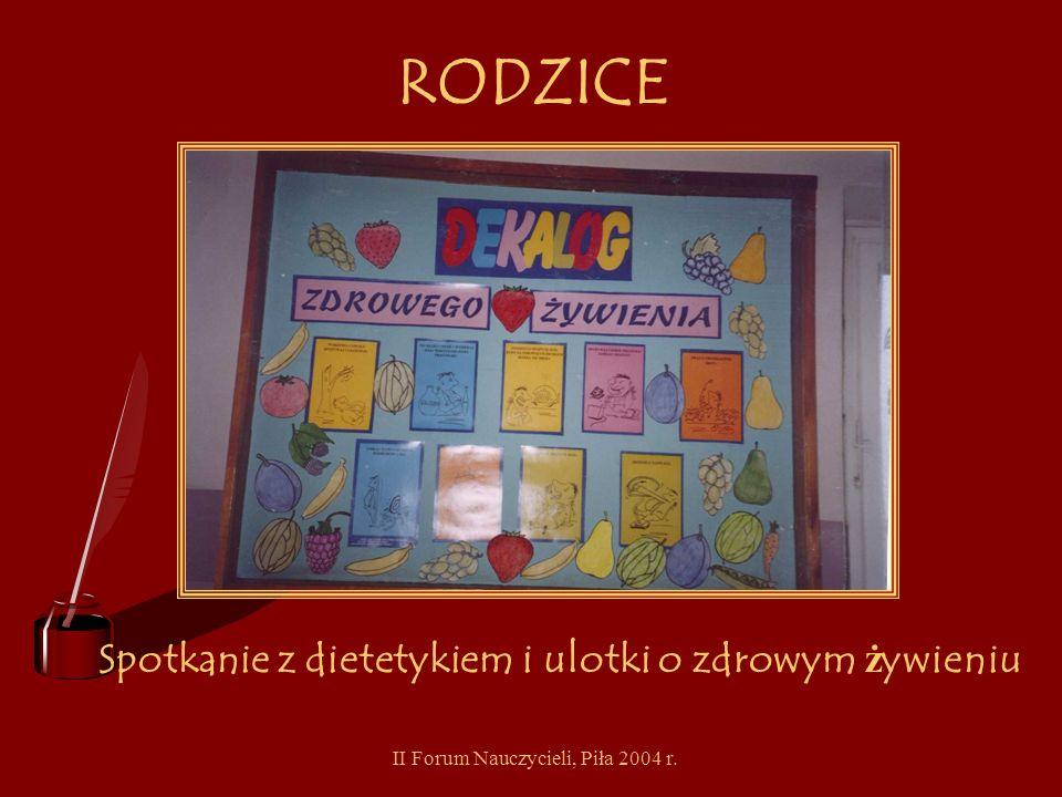 II Forum Nauczycieli, Piła 2004 r. NAUCZYCIELE, PRACOWNICY SZKOŁY Warsztaty dla nauczycieli – Emisja głosu