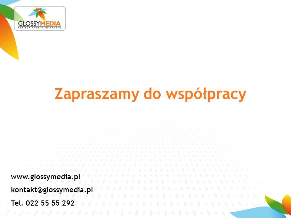 Zapraszamy do współpracy www.glossymedia.pl kontakt@glossymedia.pl Tel. 022 55 55 292