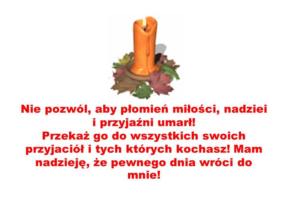 Ta świeca została zapalona 15 września 1998.Ktoś, kto cię kocha chce podtrzymać jej płomień i wysyła go do ciebie.
