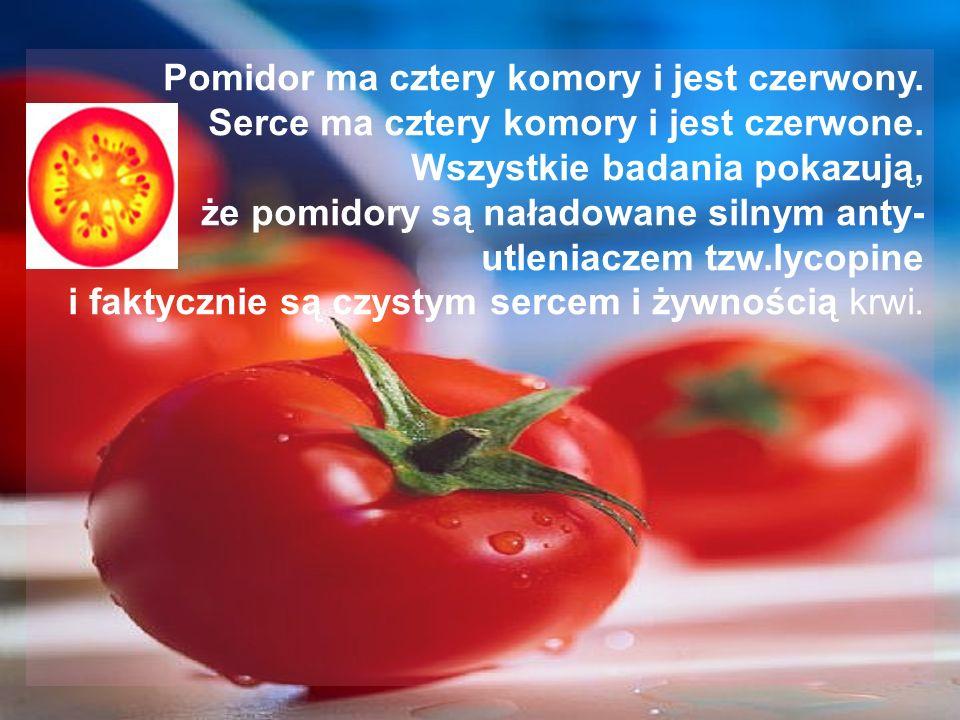 Pomidor ma cztery komory i jest czerwony.Serce ma cztery komory i jest czerwone.