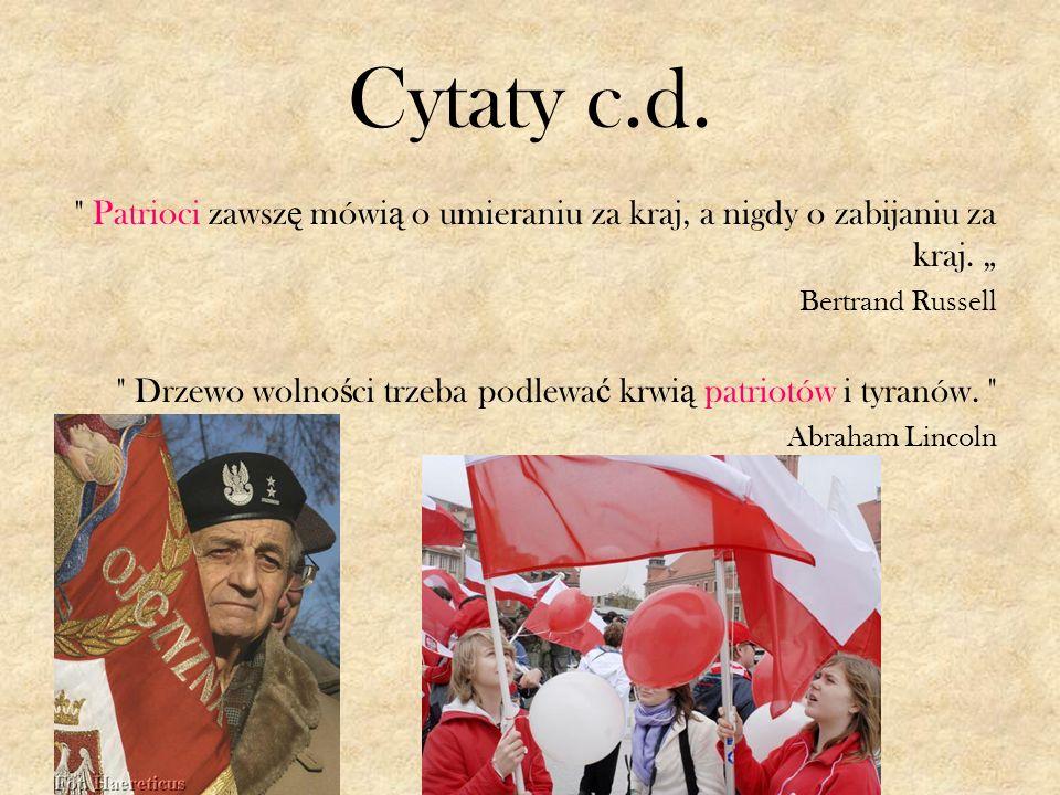 Patrioci XXI wieku Jednym z najwi ę kszych patriotów XXI w.
