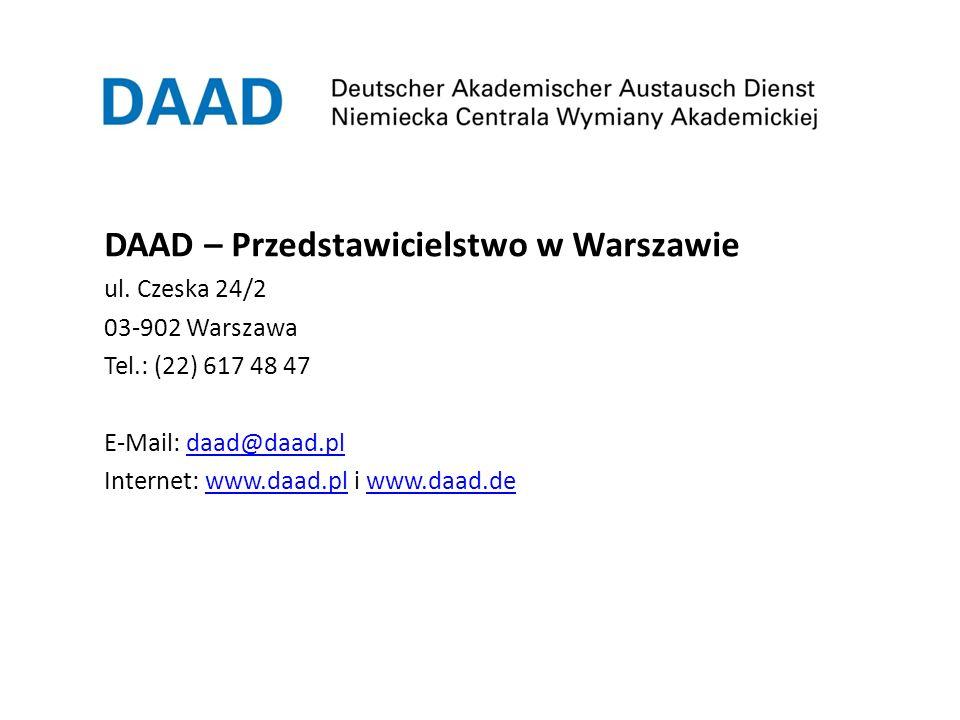 DAAD – Przedstawicielstwo w Warszawie ul. Czeska 24/2 03-902 Warszawa Tel.: (22) 617 48 47 E-Mail: daad@daad.pldaad@daad.pl Internet: www.daad.pl i ww