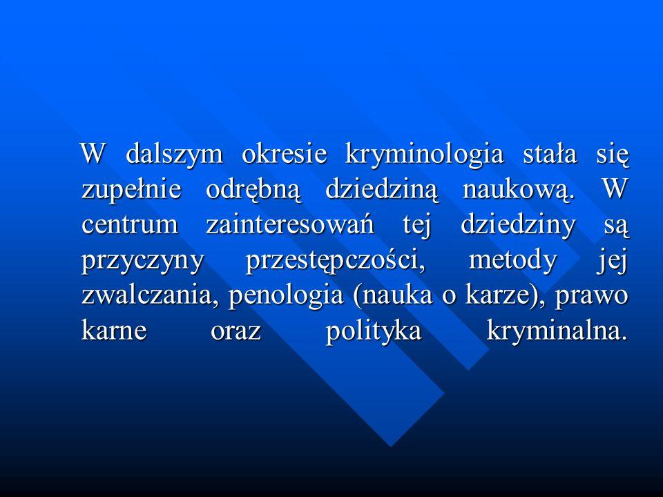 Kryminologia nie ma własnej metodologii badawczej a jedynie korzysta z metod stworzonych w ramach innych dyscyplin naukowych np.