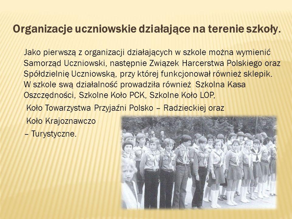 Organizacje uczniowskie działające na terenie szkoły. Jako pierwszą z organizacji działających w szkole można wymienić Samorząd Uczniowski, następnie