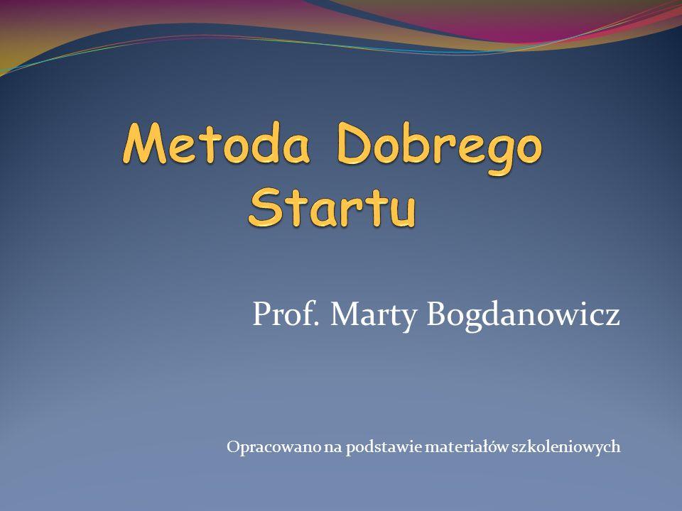 Prof. Marty Bogdanowicz Opracowano na podstawie materiałów szkoleniowych