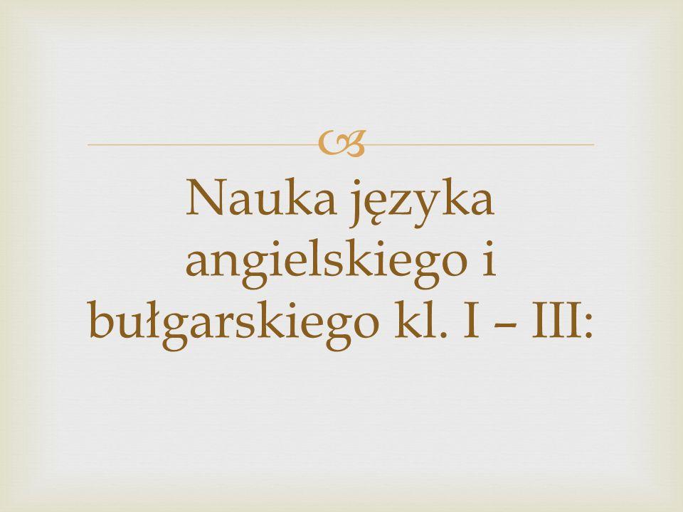 Nauka języka angielskiego i bułgarskiego kl. I – III: