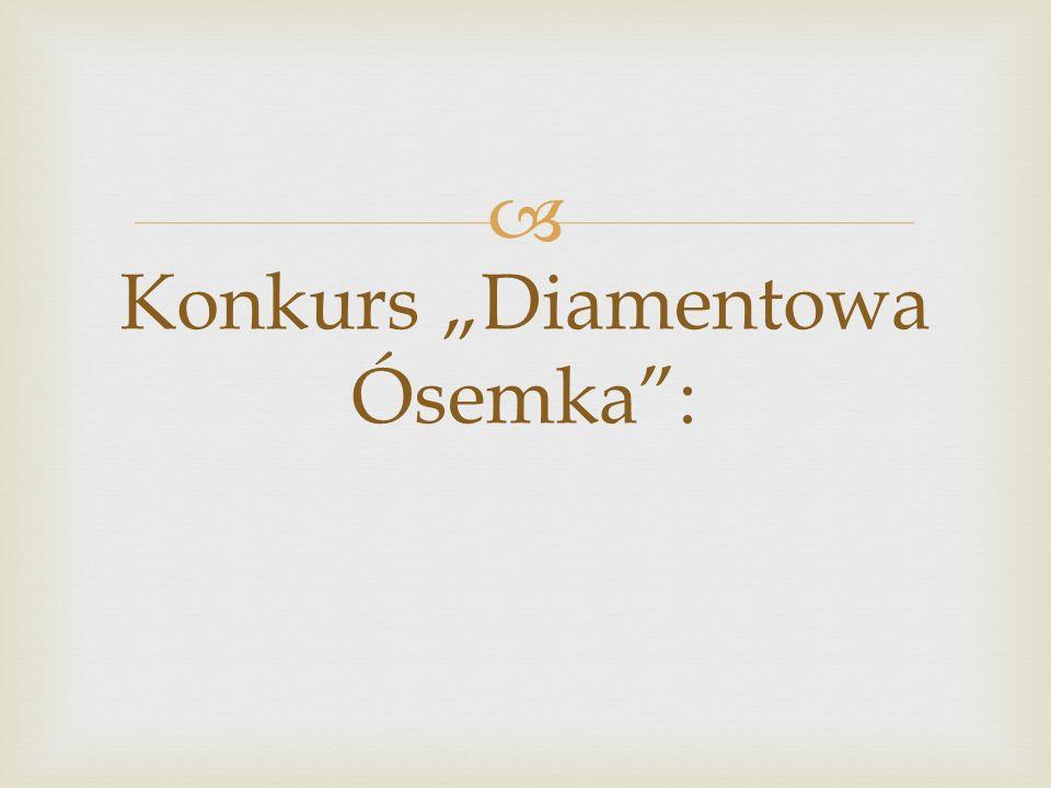 Konkurs Diamentowa Ósemka: