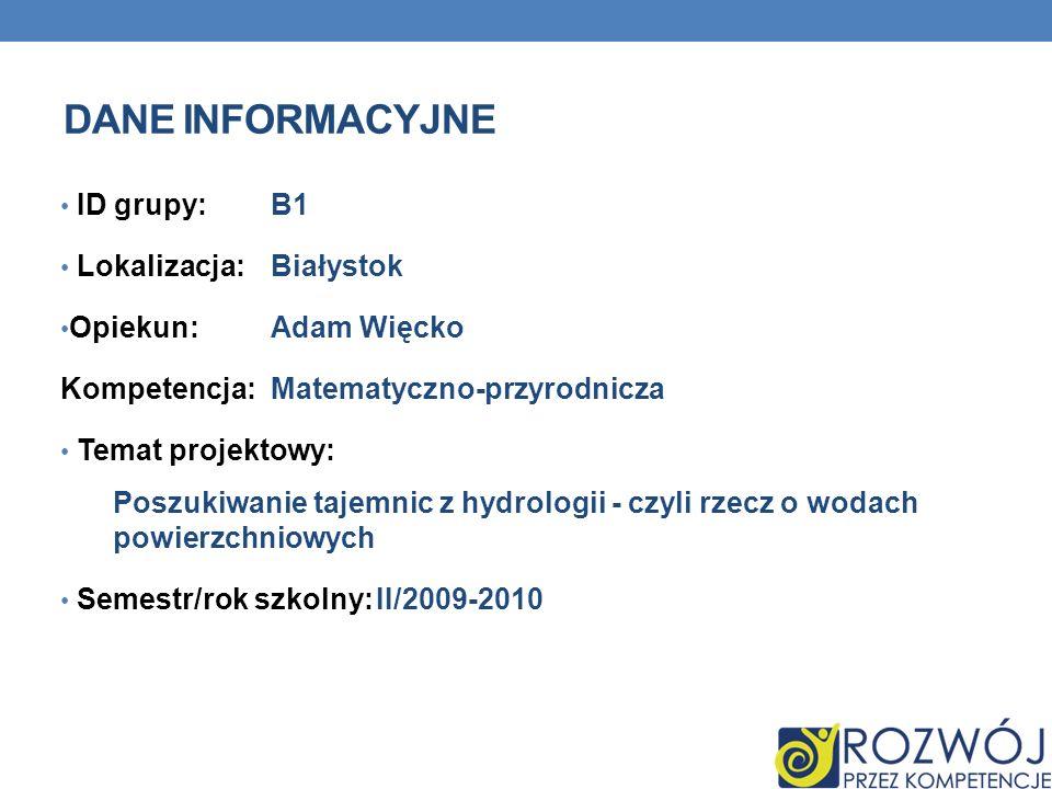DANE INFORMACYJNE ID grupy:B1 Lokalizacja:Białystok Opiekun:Adam Więcko Kompetencja:Matematyczno-przyrodnicza Temat projektowy: Poszukiwanie tajemnic