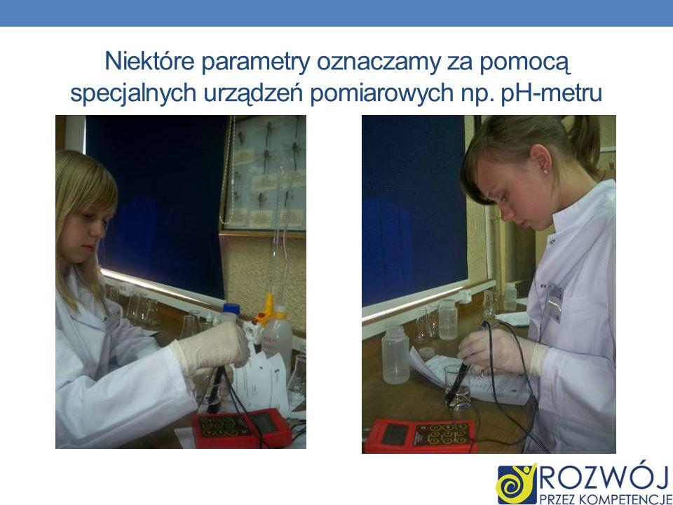 Hydrologia jako NAUKA Niektóre parametry oznaczamy za pomocą specjalnych urządzeń pomiarowych np. pH-metru