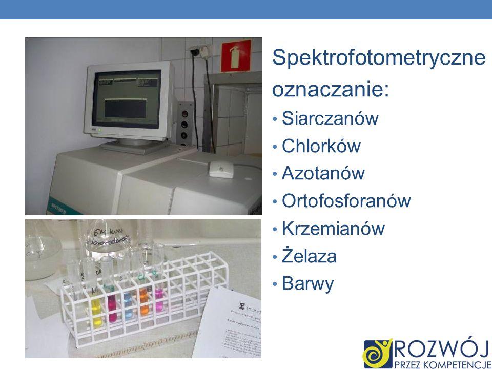 Hydrologia jako NAUKA Spektrofotometryczne oznaczanie: Siarczanów Chlorków Azotanów Ortofosforanów Krzemianów Żelaza Barwy